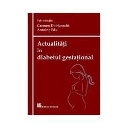 Actualitati in diabetul gestational - Carmen Dobjanschi, Antoine Edu