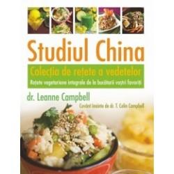 Studiul China - Colectia de retete a vedetelor. Retete vegetariene integrale de la bucatarii vostri favoriti - LeAnne Campbell,