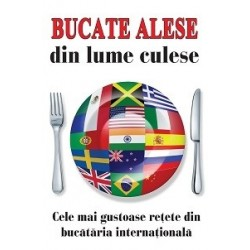 Bucate alese din lume culese -