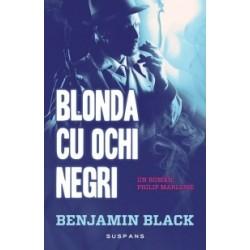 Blonda cu ochi negri - Benjamin Black