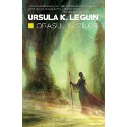 Orasul iluziilor - Ursula K. Le Guin