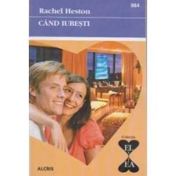 Cand iubesti - Rachel Heston