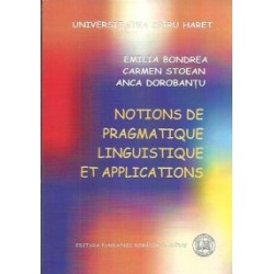 Notions de pragmatique linguistique et applications - Carmen Stoean, Anca Dorobantu, Emilia Bondrea