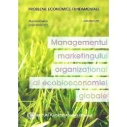 Managementul marketingului organizational al ecobioeconomiei globale - Mariana Baicu, Roxana Ene