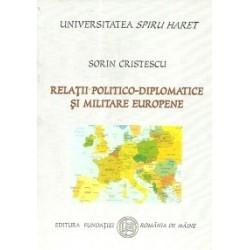 Relatii politico-diplomatice si militare europene - Sorin Cristescu