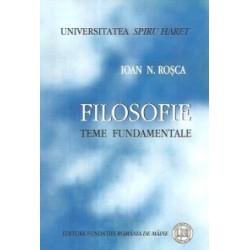 Filosofie - Teme Fundamentale - Ioan N. Rosca