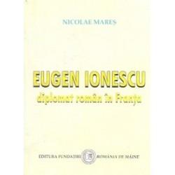 Eugen Ionescu - diplomat roman in Franta - Nicolae Mares