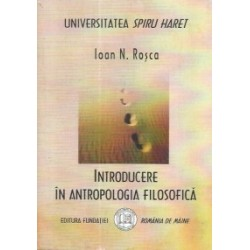 Introducere in antropologia filosofica - Ioan N. Rosca