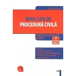 Noul Cod de procedura civila. Legislatie consolidata si index: 7 septembrie 2015 -