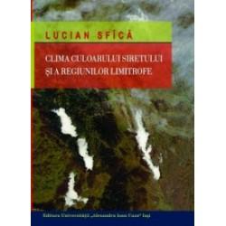 Clima Culoarului Siretului si a regiunilor limitrofe - Lucian Sfica