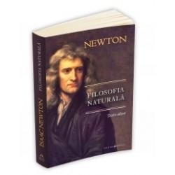 Filosofia naturala - Texte alese - Isaac Newton