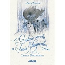 O istorie secreta a Tarii Vampirilor. (I) Cartea Pricoliciului - Adina Popescu
