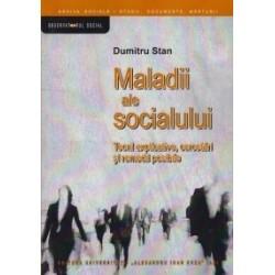 Maladii ale socialului. Teorii explicative, cercetari si remedii posibile - Dumitru Stan
