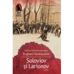 Soloviov si Larionov - Evgheni Vodolazkin