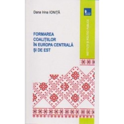 Formarea coalitiilor in Europa Centrala si de Est - Dana Irina Ionita