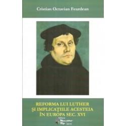 Reforma lui Luther si implicatiile acesteia in Europa sec. XVI - Cristian Octavian Feurdean