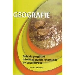 Geografie. Ghid de pregatire intensiva pentru examenul de bacalaureat - Georgeta Gasser