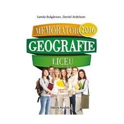 Memorator de geografie pentru liceu - Sanda Bulgarean, Daniel Ardelean
