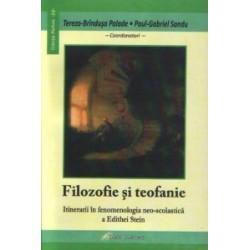 Filozofie si teofanie - Itinerarii in fenomenologia ne-scolastica a Edithei Stein -