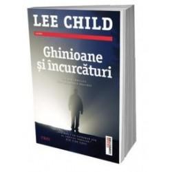 Ghinioane si incurcaturi - Lee Child