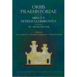 Orbis Praehistoriae. Mircea Petrescu-Dimbovita – in memoriam - Victor Spinei, Nicolae Ursulescu, Vasile Cotiuga