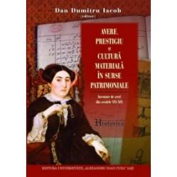 Avere, prestigiu si cultura materiala in surse patrimoniale. Inventare de averi din secolele XVI–XIX - Dan Dumitru Iacob
