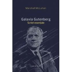 Galaxia Gutenberg - Scrieri esentiale - Marshall McLuhan