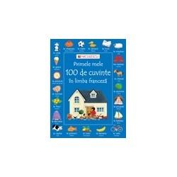 Primele mele 100 de cuvinte in limba franceza - Heather Amery, Nicole Irving