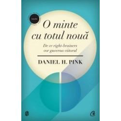 O minte cu totul noua - De ce right-brainers vor guverna viitorul - Daniel H. Pink