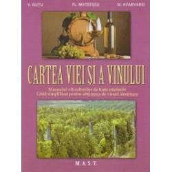 Cartea viei si a vinului. Manualul viticultorilor de toate marimile. Ghid simplificat pentru obtinerea de vinuri sanatoase - Vi