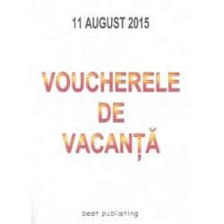 Voucherele de vacanta - editia I - 11 august 2015 -