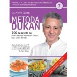 Metoda Dukan (Vol. 7) 700 de retete noi pentru a ajunge la greutatea corecta si a o pastra definitiv - Pierre Dukan