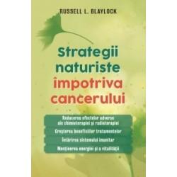 Strategii naturiste impotriva cancerului - Russell L. Blaylock