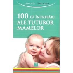 100 de intrebari ale tuturor mamelor -