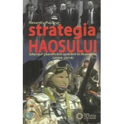 Strategia haosului. Bilantul planificarii apararii in Romania (2004-2014) - Alexandru Purcarus