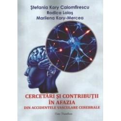Cercetari si contributii in afazia din accidentele vasculare cerebrale - Stefania Kory Calomfirescu, Marilena Kory-Mercea, Rodi