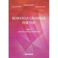 Romanian grammar for you (part I + part II) - Elisabeta Sosa, Gabriela Biris, Elena Petre