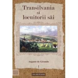 Transilvania si locuitorii sai, vol. 1 - Auguste de Gerando