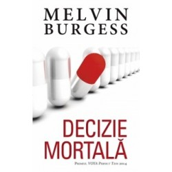 Decizie mortala - Melvin Burgess