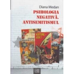 Psihologia negativa. Antisemitismul - Diana Medan