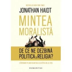 Mintea moralista. De ce ne dezbina politica si religia? - Jonathan Haidt