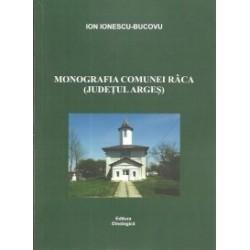 Monografia comunei Raca ( judetul Arges ) - Ion Ionescu-Bucovu