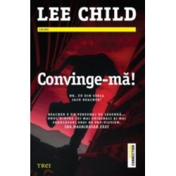 Convinge-ma! - Lee Child