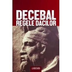 Decebal, regele dacilor - C. C. Petolescu