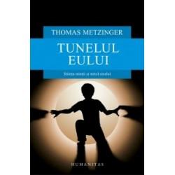 Tunelul Eului - Stiinta mintii si mitul sinelui - Thomas Metzinger