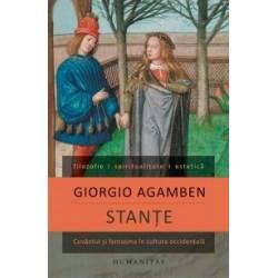 Stante - Cuvantul si fantasma in cultura occidentala - Giorgio Agamben