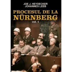 Procesul de la Nurnberg - volumul 1 - Johannes Leeb, Joe J. Heydecker
