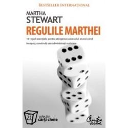 Regulile Marthei - 10 reguli esentiale pentru atingerea succesului atunci cand incepeti, construiti sau administrati o afacere