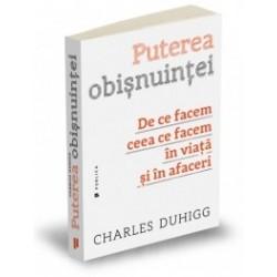 Puterea obisnuintei - De ce facem ceea ce facem in viata si in afaceri - Charles Duhigg
