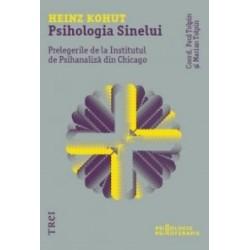 Psihologia Sinelui. Prelegerile de la Institutul de Psihanaliza din Chicago - Heinz Kohut